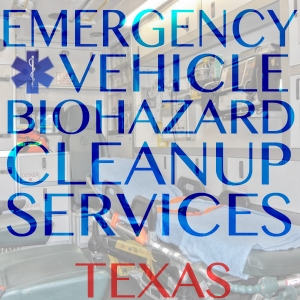 Emergency Vehocle Biohazard Cleanup Services Tx